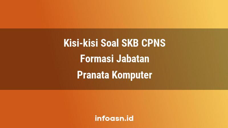 Kisi-Kisi Soal SKB CPNS Formasi Pranata Komputer Pemula