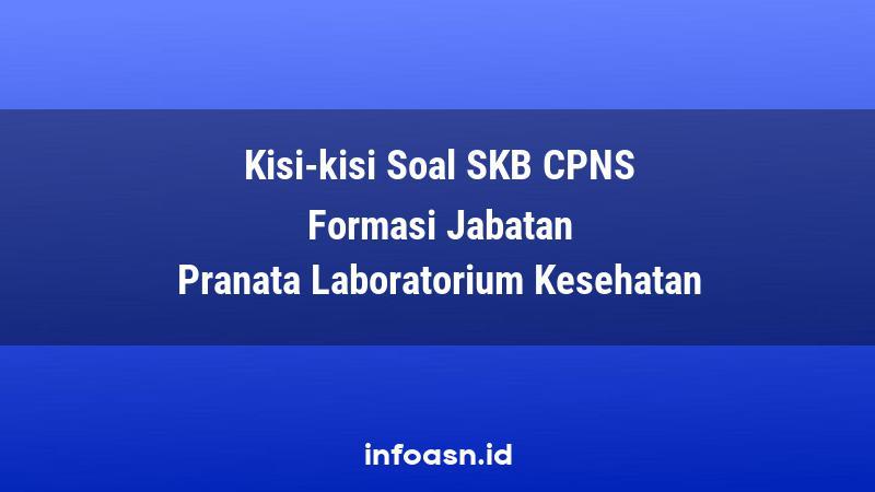 Kisi-Kisi Soal SKB CPNS Formasi Pranata Laboratorium Kesehatan Pemula