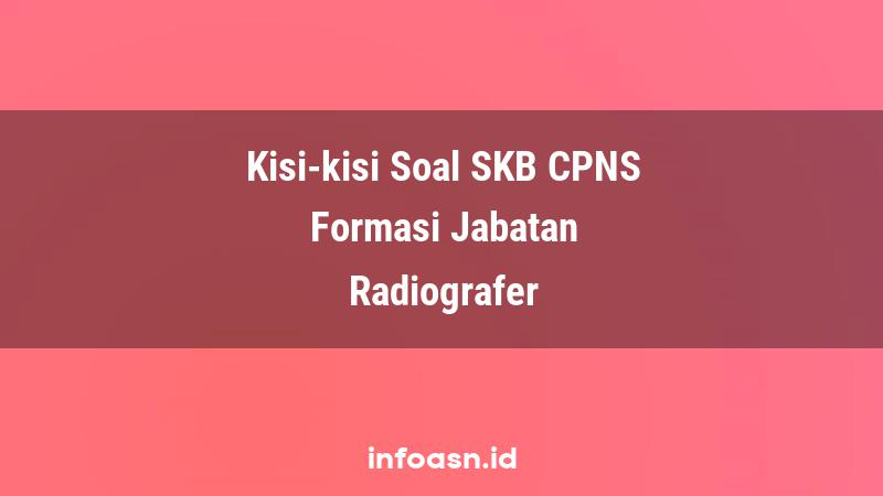 Kisi-Kisi Soal SKB CPNS Formasi Radiografer Terampil