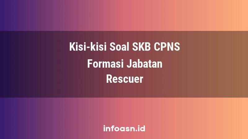 Kisi-Kisi Soal SKB CPNS Formasi Rescuer Terampil