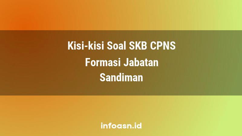 Kisi-Kisi Soal SKB CPNS Formasi Sandiman Ahli Pertama