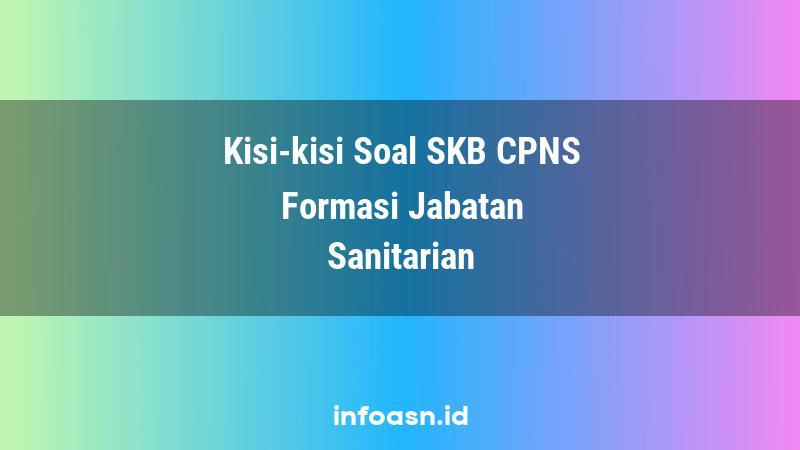 Kisi-Kisi Soal SKB CPNS Formasi Sanitarian Terampil