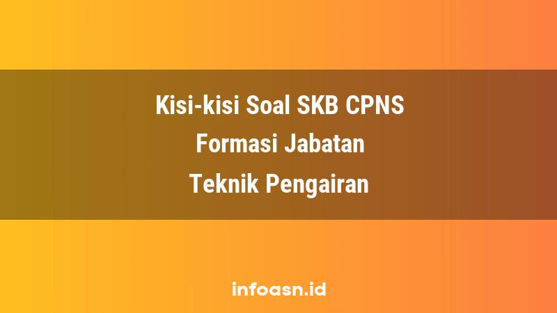 Kisi-Kisi Soal SKB CPNS Formasi Teknik Pengairan Ahli Pertama