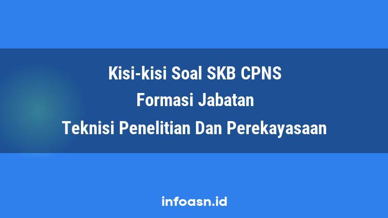 Kisi-Kisi Soal SKB CPNS Formasi Teknisi Penelitian Dan Perekayasaan Terampil