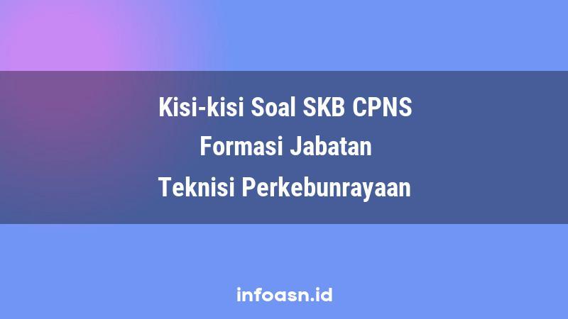 Kisi-Kisi Soal SKB CPNS Formasi Teknisi Perkebunrayaan Terampil